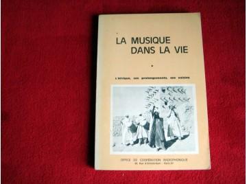 La Musique dans la Vie : L'Afrique, ses prolongements , ses voisins -TOLIA NIKIPROWETZKY - éditions Office de Coopération Radiop