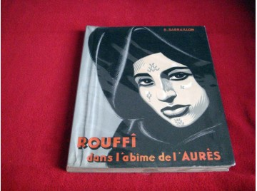Rouffi : Dans l'abime de l'Aurès - B. Sarraillon .