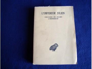 Oeuvres complètes, tome 2, - 1re partie : Discours de Julien l'Empereur - Collection Guillaume Budé - Éditions les Belles Lettre