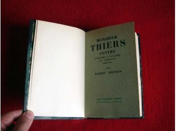 Monsieur Thiers contre l'Empire, la guerre, la Commune 1869-1871. Edition originale numérotée - Robert DREYFUS - Collection les