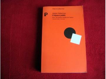 L'espace public : Archéologie de la publicité comme dimension constitutive de la société bourgeoise -  Habermas - Éditions Payot
