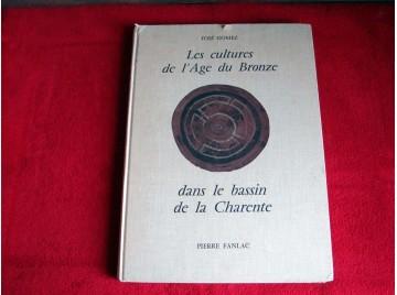 Les cultures de l'Age du bronze dans le bassin de la Charente - Gomez José - Éditions Fanlac