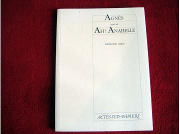 """Agnès, suivi de """"ah ! Anabelle"""" - Anne, Catherine - Éditions Actes Sud Papiers"""