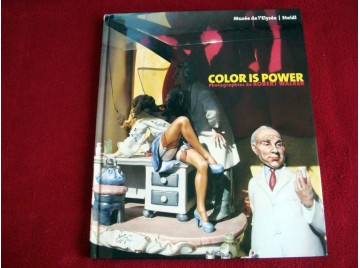 Color is power -  Walker, Robert - Éditions Steidl - 2004