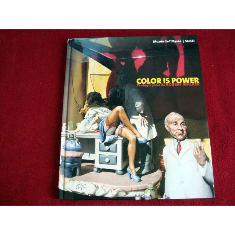 Color is power -  Walker, Robert - Éditions Steidl - 2004