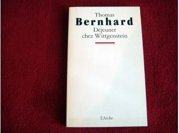 Déjeuner chez Wittgenstein  - Bernhard, Thomas - Éditions de l'Arche