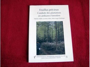 Feuillus précieux: Conduite des plantations en ambiance forestière  -  Merisier, érable sycomore, frêne, chêne rouge d'Amérique