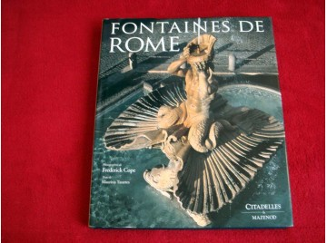 Fontaines de Rome - F.COPE - Éditions Citadelles et Mazenod - 2004