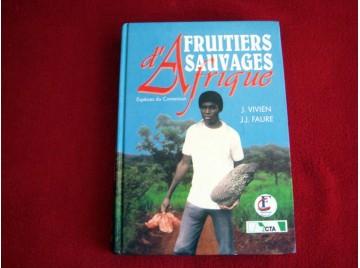 Fruitiers sauvages d'Afrique : Espèces du Cameroun  -  Vivien, Jacques - Faure, Jean-Jacques - Éditions Nguila-Kerou - 1996