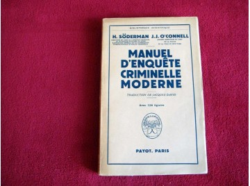 Manuel d'enquête criminelle moderne - Harry Söderman & John J. O'Connell - Éditions Payot - 1953