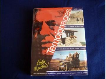Temoignages, la guerre d'algerie, les combats du maroc et de tunisie  - Collectif - FNACA - 1986