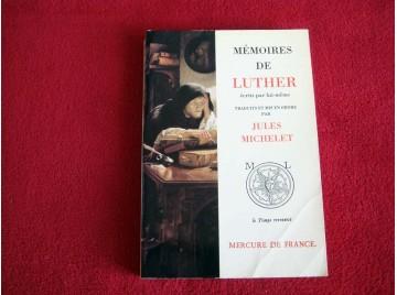 Mémoires de Luther écrits par lui-même  - Luther, Martin - Collection le temps retrouvé - Éditions Mercure de France - 1990