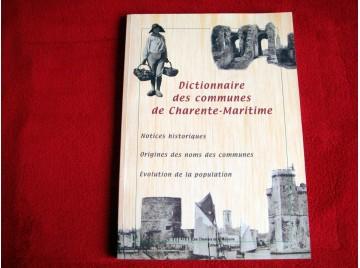 Le dictionnaire des communes de Charente-Maritime  -  GAUTIER M. A. - Éditions Chemins de la Mémoire
