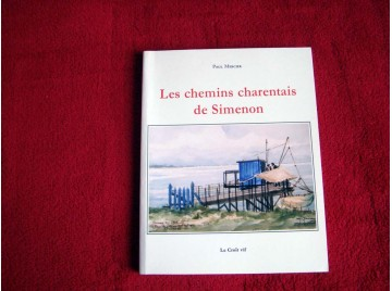 Les chemins charentais de Simenon  - Mercier, Paul - Éditions le Croît Vif