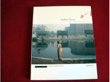 Italian Eyes: Italian Fashion Photography from 1951 to Today - Frisa, Maria Luisa -  Bonami, Francesco  - Mattirolo, Anna - Édit