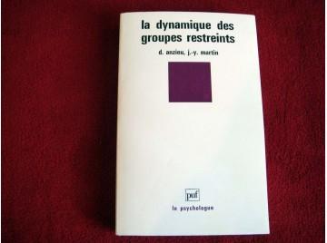 La dynamique des groupes restreints - Anzieu, Didier - Broché - Éditions Presses Universitaires de France