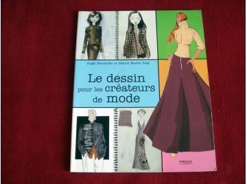 Le dessin pour les créateurs de mode - Fernandez, Angel - Martin Roig, Gabriel - Broché - Éditions Eyrolles - 2008