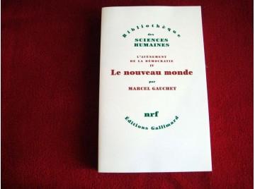 L'avènement de la démocratie, IV:Le nouveau monde: L'Avènement de la démocratie IV  - Gauchet,Marcel - Broché - Éditions Galli