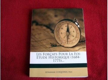 Les Forcats Pour La Foi: Etude Historique (1684-1775) -  Fils, Athanase Coquerel - Édition en fac-Similé - Nabu Press - 2012