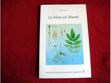 Le frêne en liberté  - Duflot, H - Éditions de l'Institut pour le développement Forestier - 1995