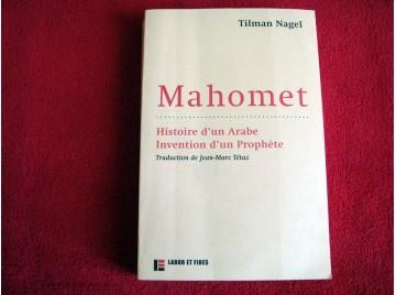 Mahomet : histoire d'un Arabe, invention d'un prophète  - Nagel, Tilman - Éditions Labor et Fides - broché - 2012