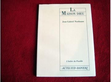La maison Dieu - Nordmann, Jean-Gabriel - Éditions Actes Sud Papiers.