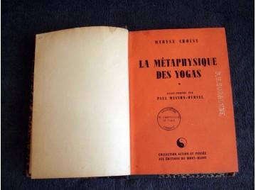 La métaphysique des yogas  - Avant-propos par Paul Masson-Oursel  - Choisy Maryse - Éditions du Mont-Blanc - 1948