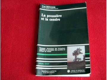 La poussiere et la cendre : paysages, dynamique des formations vegetales et strategies des societes - Monnier Yves - Éditions AC