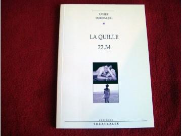 La Quille - Durringer, Xavier - Éditions Théâtrales -  broché -1999