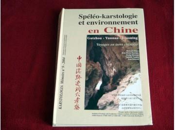 Spéléo-karstologie et environnement en Chine (Guizhou, Yunnan, Liaoning). Voyages en terre chinoise - Relié - Collectif - Éditio