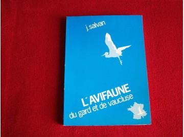 L' Avifaune du Gard et du Vaucluse - SALVAN J - Éditions de la Société d'Étude des Sciences Naturelles de Nimes - 1983