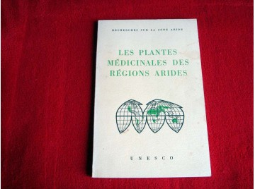 Les Plantes médicinales des régions arides -  Éditions de l'Organisation des Nations Unies pour l'éducation - 1960