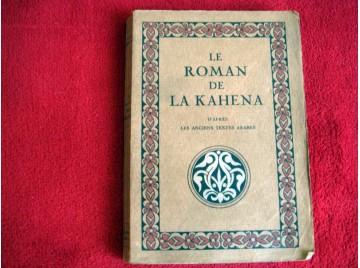 Le roman de la kahena. d'après les anciens textes arabes. Magali-Boinard - Éditions Piazza - 1925
