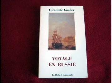 Voyage en Russie  - Liechtenhan, Francine-Dominique -  Gautier, Théophile - Éditions La Boîte à Documents - 2017