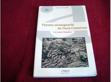 Paysans montagnards du Nord-Cameroun -  Les monts Mandara  - Hallaire, Antoinette - Éditions IRD Orstom - 1998