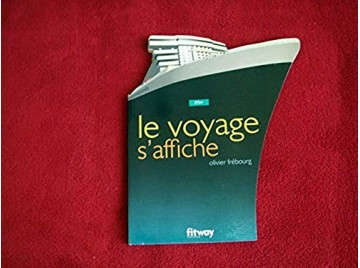 Le voyage s'affiche : Mer  - Frébourg, Olivier - Éditions Fitway - 2004