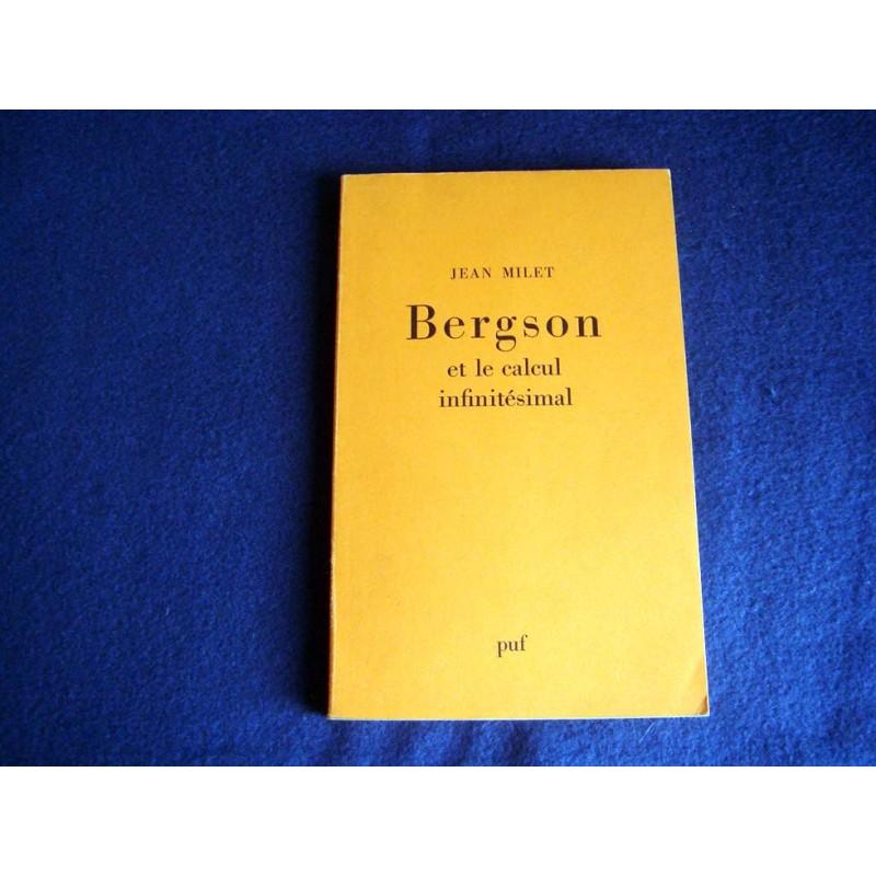 Bergson et le calcul infinitésimal ou la Raison et le temps - milet - Ullmo