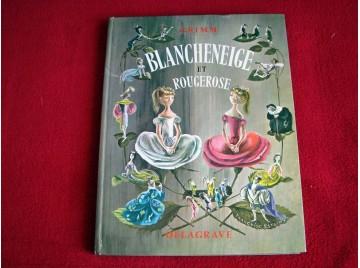 Blancheneige et rougerose et autres contes - Grimm - éditions delagrave - 1976