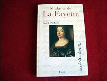 Madame de La Fayette  -  Duchêne, Roger - Éditions Fayard - 2000