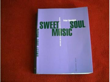 Sweet Soul Music : Rhytm & Blues et rêve sudiste de liberté  - Guralnick, Peter - Fau, Benjamin - Éditions Allia - 2003