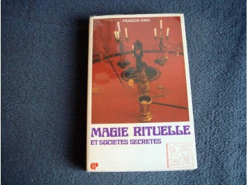 Magie rituelle et société secrète -  King Francis - Éditions EP - 1972
