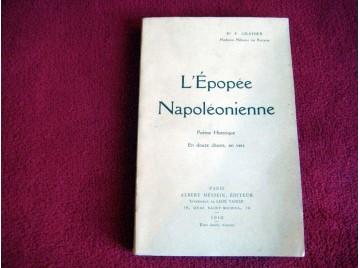 L'Épopée Napoléonienne , poème Historique en 12 chants , en vers -  GRANIER . F - Éditions Albert Messein - 1913