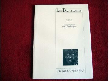 Les Bacchantes -  Euripide - Jean-Daniel Magnin - Éditions Actes Sud Papiers - 1992