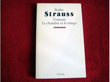 Visiteurs. La Chambre et le temps  - Strauss, Botho - Éditions de l'Arche - 1997