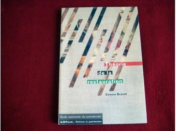 Théorie de la restauration  - Brandi, Cesare - Éditions du Patrimoine - 2001