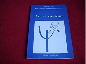 Art et créativité - Descamps, Marc-Alain - Huyghe, René  - Donnars, Jacques - Éditions Trimégiste - 1991