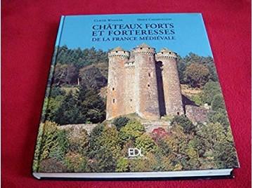 Châteaux forts et forteresses de la France médiévale -  Wenzler, Claude - Éditions de Lodi - 2007
