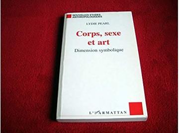CORPS, SEXE ET ART: Dimension symbolique  - Pearl, Lydie - Éditions Harmattan - 2001
