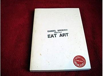 Daniel Spoerri presents Eat Art , (bilingue français-anglais) , 11 juin - 13 novembre 2004 , galerie fraîch'attitude