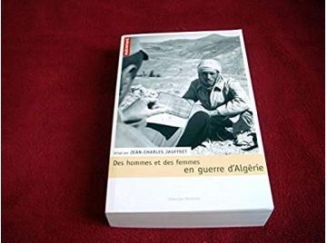 Des hommes et des femmes en guerre d'Algérie  - Jauffret, Jean-Charles - Éditions Autrement - 2003